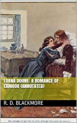 Lorna Doone: A Romance Of Exmoor (Annotated)
