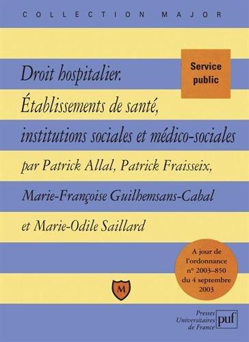 Droit hospitalier : Etablissements de santé, institutions sociales et médico-sociales