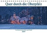 Quer durch die Oberpfalz (Tischkalender 2019 DIN A5 quer): Die Oberpfalz von Waldsassen bis in den Lamer Winkel. (Monatskalender, 14 Seiten ) (CALVENDO Orte) - Rudolf Rinner