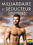 milliardaire et s?ducteur gay romance volume 1