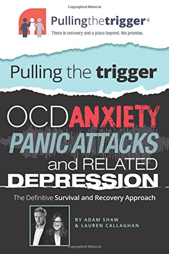 Download Pulling The Trigger Ocd Anxiety Panic Attacks And