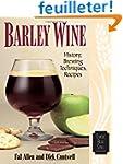 Barley Wine: History, Brewing Techniq...