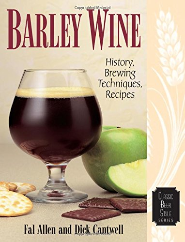 Barley Wine: History, Brewing Techniques, Recipes (Classic Beer Style) por Fal Allen
