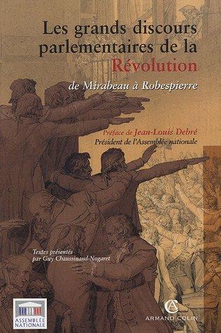 Les grands discours parlementaires de la Révolution : De Mirabeau à Robespierre 1789-1795 par Guy Chaussinand-Nogaret