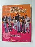 Image de Mondi ed esperienze. Tomo A: Narrativa. Antologia italiana per il biennio delle Scuol