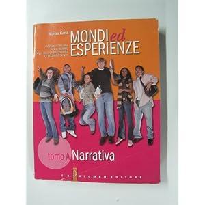 Mondi ed esperienze. Tomo A: Narrativa. Antologia italiana per il biennio delle Scuol