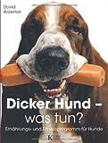 Dicker Hund - was tun?: Ernährungs- und Fitnessprogramm für Hunde bei Amazon kaufen