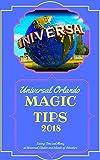 Universal Orlando Magic Tips 2018: Saving Time and Money at Universal Orlando and Islands of Adventure (English Edition)