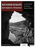 Richard Krauss: Der Berufs-Fotograf. Eisenbahn-Motive aus Nürnberg, Franken und Bayern - Stefan Carstens
