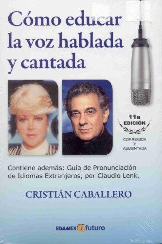 Como educar la voz hablada Y cantada / How to Train Your Speaking and Singing Voice (Musica / Music)