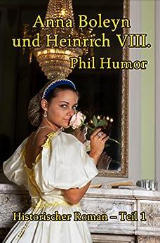 Anna Boleyn und Heinrich VIII. von [Humor, Phil]