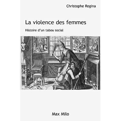 La violence des femmes: Histoire d'un tabou social - Essais - documents (L'Inconnu)