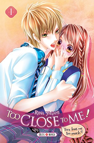 Too Close to Me ! Edition simple Tome 1