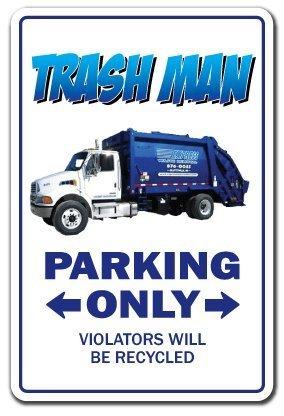 Deko Schilder mit Sprüchen Trash Man Parking Garbage trashman Geschenk Abfälle Management Ingenieur Schmutz Metall Aluminium Wand Sicherheit Schild