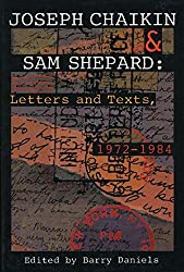 Joseph Chaikin & Sam Shepard: Letters and Texts, 1972-1984
