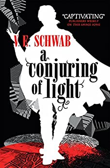 A Conjuring of Light (A Darker Shade of Magic) by [Schwab, V.E.]
