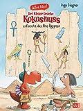 Alles klar! Der kleine Drache Kokosnuss erforscht das Alte Ägypten: Mit zahlreichen Sach- und Kokosnuss-Illustrationen (Drache-Kokosnuss-Sachbuchreihe) - Ingo Siegner