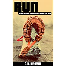RUN: What To Know About Running Before You Begin (A Complete Beginners Guide: Learn How To Start Running And Jogging) (English Edition)