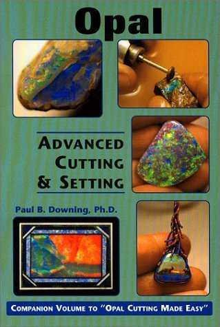 opal-advanced-cutting-setting-by-paul-b-downing-2001-01-01