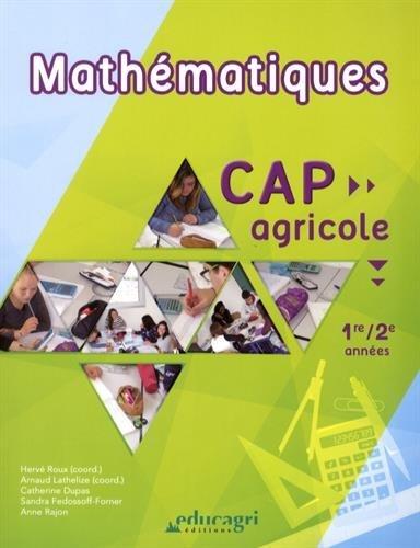 Mathématiques CAP agricole 1re/2e années par Hervé Roux