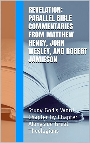 revelation-parallel-bible-commentaries-from-matthew-henry-john-wesley-and-robert-jamieson-study-gods