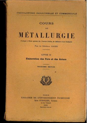 Cours de métallurgie professé à l'Ecole spéciale des travaux publics