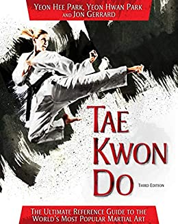 Tae Kwon Do: The Ultimate Reference Guide to the World's Most Popular Martial Art, Third Edition PDF Descarga gratuita