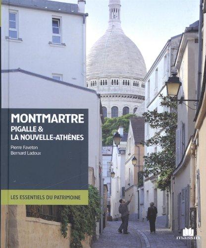 Montmartre, Pigalle & la Nouvelle-Athènes par Pierre Faveton, Bernard Ladoux