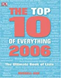 Top 10 of Everything 2006