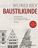 Baustilkunde (34. Auflage): Das Standardwerk zur europäischen Baukunst von der Antike bis zur...