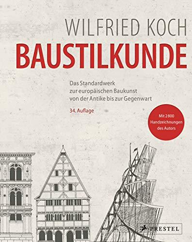 Baustilkunde (34. Auflage): Das Standardwerk zur europäischen Baukunst von der Antike bis zur Gegenwart