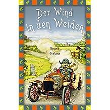 Der Wind in den Weiden: Neue deutsche Rechtschreibung (Neuübersetzung) (Anaconda Kinderbuchklassiker) (German Edition)