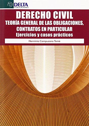 Derecho Civil : teoría general de las obligaciones, contratos en particular : ejercicios y casos prácticos por Herminia Campuzano Tomé