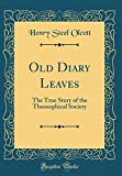Old Diary Leaves: The True Story of the Theosophical Society (Classic Reprint)