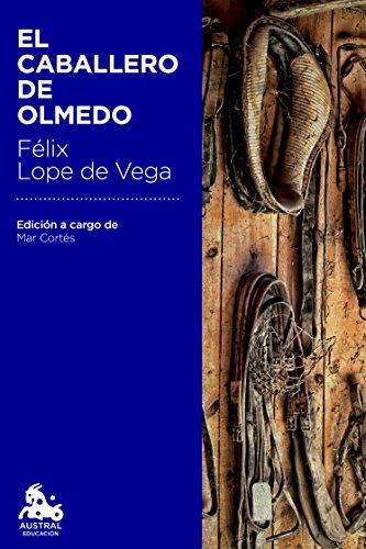 El caballero de Olmedo: Edición a cargo de Mª Mar Cortés Timoner (Spanish Edition)