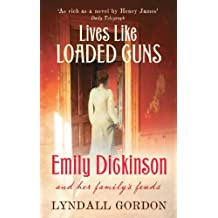 Lives Like Loaded Guns: Emily Dickinson and Her Family's Feuds