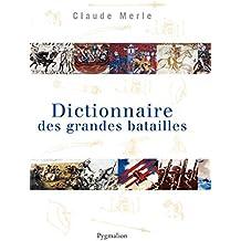 Dictionnaire des grandes batailles dans le monde européen: DANS LE MONDE EUROPÉEN