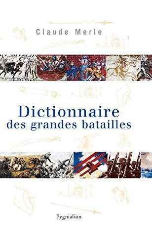 Dictionnaire des grandes batailles dans le monde européen: DANS LE MONDE EUROPÉEN (HISTOIRE)