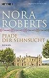 Pfade der Sehnsucht: Roman (O'Dwyer-Trilogie, Band 2) - Nora Roberts