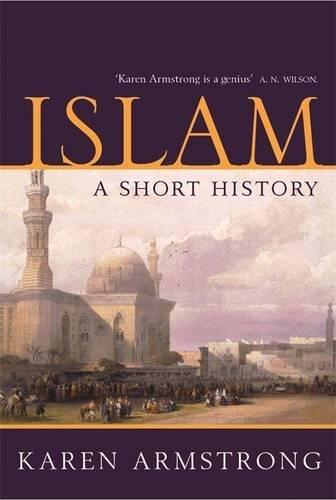 Islam: A Short History (UNIVERSAL HISTORY)