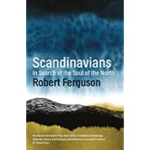 Scandinavians: In Search of the Soul of the North