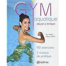Gym aquatique [nouvelle ?dition] by Eric Profit