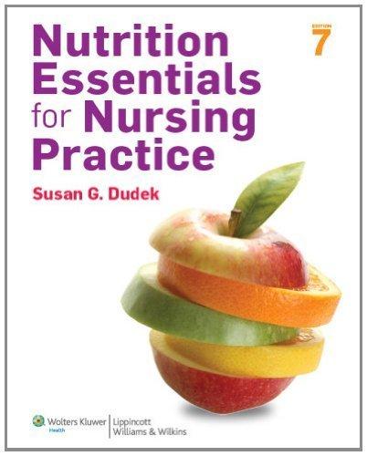 Nutrition Essentials for Nursing Practice, 7th Edition by Susan G. Dudek (2013) Paperback par Susan G. Dudek