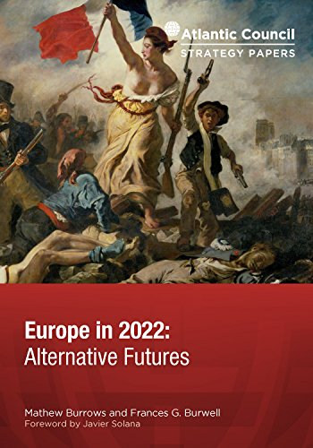 europe-in-2022-alternative-futures-atlantic-council-strategy-papers-book-10-english-edition
