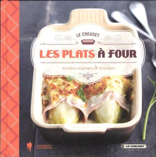 Les plats a four - le creuset: recettes originales et classiques