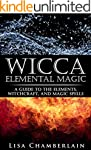Wicca Elemental Magic: A Guide to the...