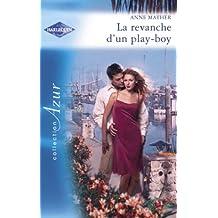 La revanche d'un play-boy (Harlequin Azur)