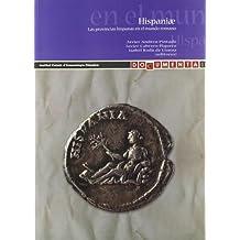 Hispaniae - las provincias hispanas en el mundo romano