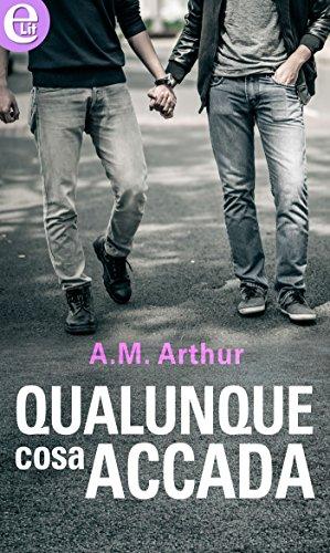 Qualunque cosa accada (eLit) (All Saints Vol. 1) di [Arthur, A.M.]