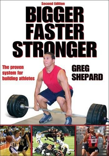 Bigger, Faster, Stronger: The Proven System for Building Athletes por Greg Shepard